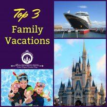 Top 3 Family Vacation Destinations